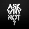 Download ask why not cover, ask why not cover  Wallpaper download for Desktop, PC, Laptop. ask why not cover HD Wallpapers, High Definition Quality Wallpapers of ask why not cover.