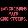 Download bad decisions make good stories cover, bad decisions make good stories cover  Wallpaper download for Desktop, PC, Laptop. bad decisions make good stories cover HD Wallpapers, High Definition Quality Wallpapers of bad decisions make good stories cover.