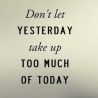 Dont Let Yesterday Take Up Today Cover