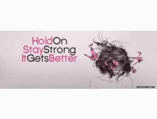 Hold On Stay Strong It Gets Better Cover