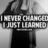 Download i never changed i just learned cover, i never changed i just learned cover  Wallpaper download for Desktop, PC, Laptop. i never changed i just learned cover HD Wallpapers, High Definition Quality Wallpapers of i never changed i just learned cover.