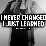 I Never Changed I Just Learned Cover