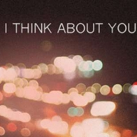 I Think About You Cover