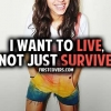Download i want to live not just survive cover, i want to live not just survive cover  Wallpaper download for Desktop, PC, Laptop. i want to live not just survive cover HD Wallpapers, High Definition Quality Wallpapers of i want to live not just survive cover.