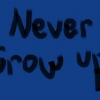 Download never grow up cover, never grow up cover  Wallpaper download for Desktop, PC, Laptop. never grow up cover HD Wallpapers, High Definition Quality Wallpapers of never grow up cover.