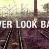 Download never look back cover, never look back cover  Wallpaper download for Desktop, PC, Laptop. never look back cover HD Wallpapers, High Definition Quality Wallpapers of never look back cover.