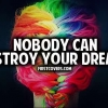 Download nobody can destroy your dreams cover, nobody can destroy your dreams cover  Wallpaper download for Desktop, PC, Laptop. nobody can destroy your dreams cover HD Wallpapers, High Definition Quality Wallpapers of nobody can destroy your dreams cover.