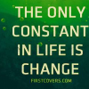 Download the only constant in life cover, the only constant in life cover  Wallpaper download for Desktop, PC, Laptop. the only constant in life cover HD Wallpapers, High Definition Quality Wallpapers of the only constant in life cover.