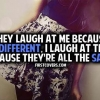 Download they laugh because im different cover, they laugh because im different cover  Wallpaper download for Desktop, PC, Laptop. they laugh because im different cover HD Wallpapers, High Definition Quality Wallpapers of they laugh because im different cover.