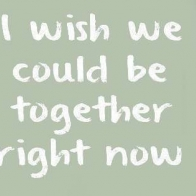 Wish We Could Be Together Cover