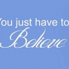 Download you have to believe cover, you have to believe cover  Wallpaper download for Desktop, PC, Laptop. you have to believe cover HD Wallpapers, High Definition Quality Wallpapers of you have to believe cover.