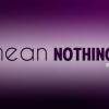 Download you mean nothing cover, you mean nothing cover  Wallpaper download for Desktop, PC, Laptop. you mean nothing cover HD Wallpapers, High Definition Quality Wallpapers of you mean nothing cover.