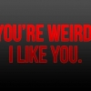 Download youre weird cover, youre weird cover  Wallpaper download for Desktop, PC, Laptop. youre weird cover HD Wallpapers, High Definition Quality Wallpapers of youre weird cover.