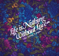 Life Nothing Without Love Wallpapers